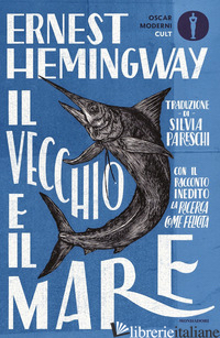 VECCHIO E IL MARE. NUOVA EDIZ. (IL) - HEMINGWAY ERNEST