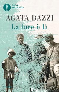 LUCE E' LA' (LA) - BAZZI AGATA