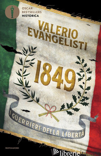 1849. I GUERRIERI DELLA LIBERTA' - EVANGELISTI VALERIO