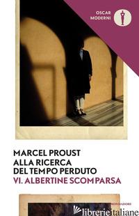 ALLA RICERCA DEL TEMPO PERDUTO. VOL. 6: ALBERTINE SCOMPARSA - PROUST MARCEL