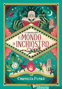 TRILOGIA DEL MONDO DI INCHIOSTRO (LA) - FUNKE CORNELIA