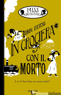 IN CROCIERA CON IL MORTO. MISS DETECTIVE. VOL. 9 - STEVENS ROBIN