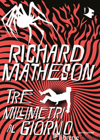 TRE MILLIMETRI AL GIORNO - MATHESON RICHARD