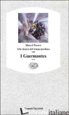 GUERMANTES (I). VOL. 3 - PROUST MARCEL; BONGIOVANNI BERTINI M. (CUR.)