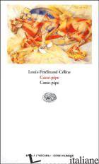 CASSE-PIPE - CELINE LOUIS-FERDINAND; GUGLIELMI G. (CUR.)