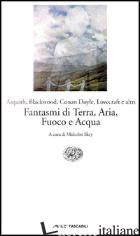 FANTASMI DI TERRA, ARIA, FUOCO E ACQUA - SKEY M. (CUR.)