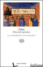 ZOHAR. IL LIBRO DELLO SPLENDORE - SCHOLEM G. (CUR.)
