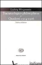 TRACTATUS LOGICO-PHILOSOPHICUS E QUADERNI 1914-1916 - WITTGENSTEIN LUDWIG