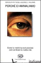 PERCHE' CI AMMALIAMO - NESSE RANDOLPH M.; WILLIAMS GEORGE C.