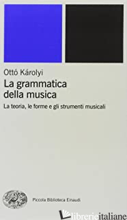 GRAMMATICA DELLA MUSICA (LA) - KAROLYI OTTO'