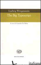 BIG TYPESCRIPT (THE) - WITTGENSTEIN LUDWIG