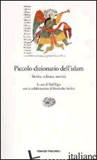 PICCOLO DIZIONARIO DELL'ISLAM. STORIA, CULTURA, SOCIETA' - ELGER R. (CUR.); STOLLEIS F. (CUR.); TOTTOLI R. (CUR.)