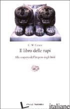 LIBRO DELLE RUPI. ALLA SCOPERTA DELL'IMPERO DEGLI ITTITI (IL) - CERAM C. W.