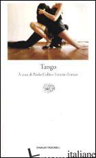 TANGO. TESTO SPAGNOLO A FRONTE - COLLO P. (CUR.); FRANCO E. (CUR.)