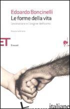 FORME DELLA VITA. L'EVOLUZIONE E L'ORIGINE DELL'UOMO (LE) - BONCINELLI EDOARDO