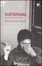 GUEVARIANA. RACCONTI E STORIE SUL CHE - FILIPPI A. (CUR.); COLLO P. (CUR.)