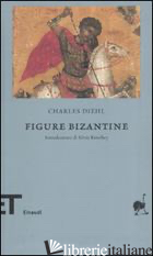 FIGURE BIZANTINE - DIEHL CHARLES