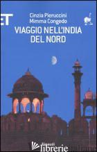VIAGGIO NELL'INDIA DEL NORD - PIERUCCINI CINZIA; CONGEDO MIMMA