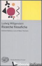 RICERCHE FILOSOFICHE - WITTGENSTEIN LUDWIG; TRINCHERO M. (CUR.)