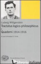TRACTATUS LOGICO-PHILOSOPHICUS E QUADERNI 1914-1916 - WITTGENSTEIN LUDWIG; CONTE A. G. (CUR.)