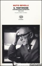 TESTIMONE. CONVERSAZIONI E INTERVISTE (1966-2003) (IL) - REVELLI NUTO; CORDERO M. (CUR.)