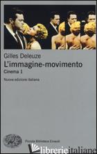 IMMAGINE-MOVIMENTO. CINEMA (L'). VOL. 1 - DELEUZE GILLES