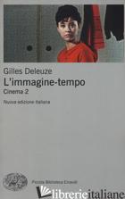 IMMAGINE-TEMPO. CINEMA. NUOVA EDIZ. (L'). VOL. 2 - DELEUZE GILLES