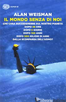 MONDO SENZA DI NOI (IL) - WEISMAN ALAN