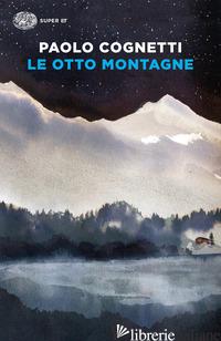 OTTO MONTAGNE (LE) - COGNETTI PAOLO