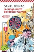 LUNGA NOTTE DEL DOTTOR GALVAN (LA) - PENNAC DANIEL