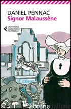SIGNOR MALAUSSENE - PENNAC DANIEL