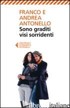 SONO GRADITI VISI SORRIDENTI - ANTONELLO FRANCO; ANTONELLO ANDREA