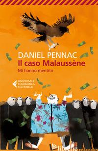 CASO MALAUSSENE. MI HANNO MENTITO (IL) - PENNAC DANIEL