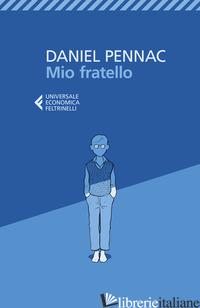 MIO FRATELLO - PENNAC DANIEL