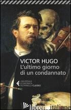 ULTIMO GIORNO DI UN CONDANNATO (L') - HUGO VICTOR; FEROLDI D. (CUR.)