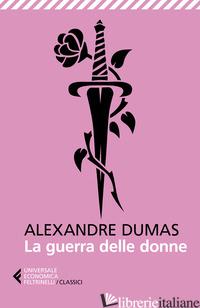GUERRA DELLE DONNE (LA) - DUMAS ALEXANDRE