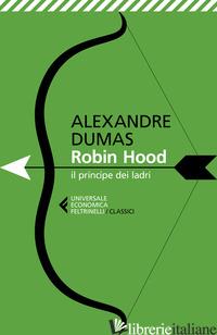 ROBIN HOOD. IL PRINCIPE DEI LADRI - DUMAS ALEXANDRE; CARLOTTI G. (CUR.)