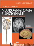 TESTO-ATLANTE DI NEUROANATOMIA FUNZIONALE. CON CONSIDERAZIONI CLINICHE - HENDELMAN WALTER J.