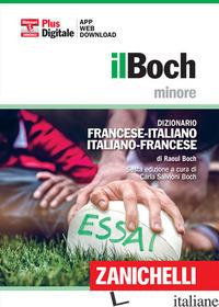 BOCH MINORE. DIZIONARIO FRANCESE-ITALIANO, ITALIANO-FRANCESE. PLUS DIGITALE. CON - BOCH RAOUL; SALVIONI BOCH C. (CUR.)