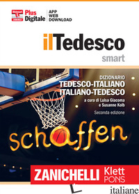 TEDESCO SMART. DIZIONARIO TEDESCO-ITALIANO, ITALIENISCH-DEUTSCH. PLUS DIGITALE.  - GIACOMA L. (CUR.); KOLB S. (CUR.)