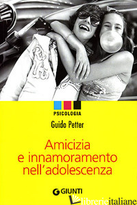 AMICIZIA E INNAMORAMENTO NELL'ADOLESCENZA - PETTER GUIDO