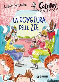 CONGIURA DELLE ZIE (LA) - MATTIA LUISA