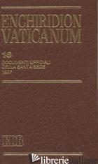 ENCHIRIDION VATICANUM. VOL. 16: DOCUMENTI UFFICIALI DELLA SANTA SEDE (1997) - LORA E. (CUR.)