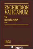 ENCHIRIDION VATICANUM. VOL. 19: DOCUMENTI UFFICIALI DELLA SANTA SEDE (2000) - LORA E. (CUR.)
