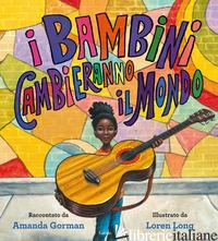 BAMBINI CAMBIERANNO IL MONDO (I) - GORMAN AMANDA