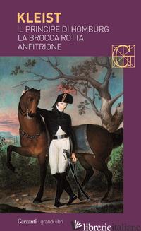 BROCCA ROTTA-ANFITRIONE-IL PRINCIPE DI HOMBURG-DER ZERBROCHENE KRUG-AMPHITRYON-P - KLEIST HEINRICH VON; CHIUSANO I. A. (CUR.)