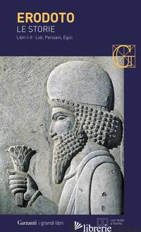 STORIE. LIBRI 1º-2º: LIDI, PERSIANI, EGIZI. TESTO GRECO A FRONTE (LE) - ERODOTO