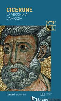VECCHIAIA-L'AMICIZIA. TESTO LATINO A FRONTE (LA) - CICERONE MARCO TULLIO; MARINI N. (CUR.)
