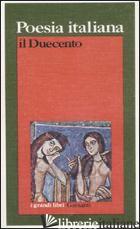 POESIA ITALIANA. IL DUECENTO - CUDINI P. (CUR.)