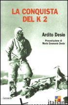 CONQUISTA DEL K 2 (LA) - DESIO ARDITO